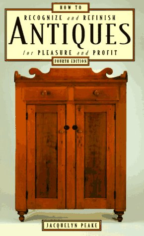 9780762701148: How to Recognize & Refinish Antiques, 4th (How to Recognize and Refinish Antiques for a Pleasure)