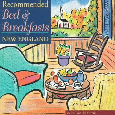 9780762701209: Recommended Bed & Breakfasts New England (RECOMMENDED BED AND BREAKFAST NEW ENGLAND)