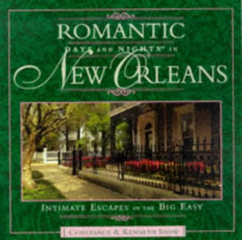 9780762701216: Romantic Days and Nights in New Orleans: Intimate Escapes in the Big Easy (Romantic Days and Nights in New Orleans, 1st ed)