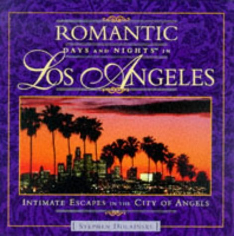 9780762701285: Romantic Days and Nights in Los Angeles (Romantic Days and Nights in Los Angeles, 1st ed)