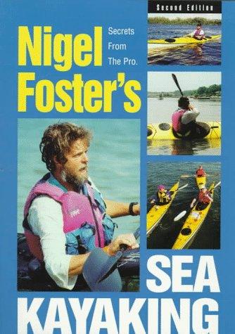 9780762701322: Nigel Foster's Sea Kayaking, 2nd (Sea Kayaking How- To)