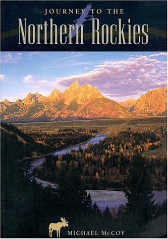 9780762701872: Journey to the Northern Rockies