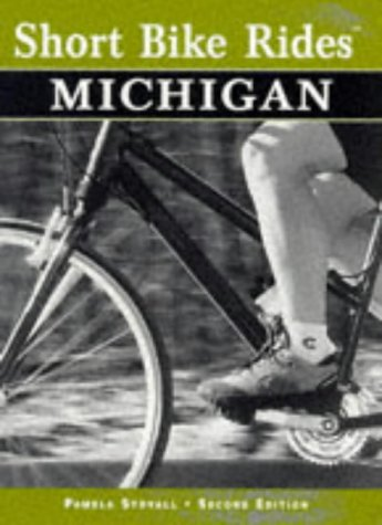 Short Bike Rides in Michigan, 2nd (Short Bike Rides Series): Stovall, Pamela