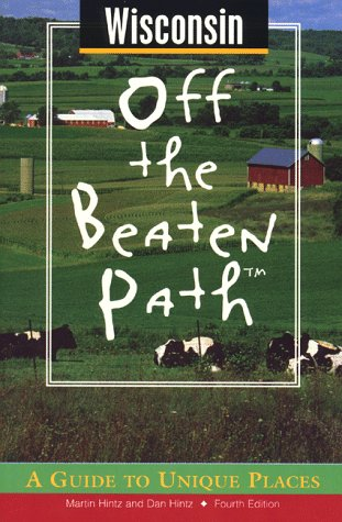 9780762702213: Wisconsin: Off the Beaten Path (4th ed)