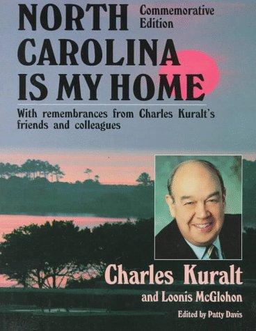 North Carolina Is My Home: Kuralt, Charles; Davis,