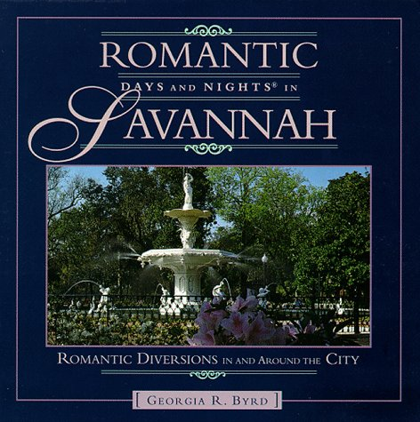 9780762702923: Romantic Days and Nights in Savannah: Romantic Diversions in and Around the City