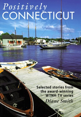 Positively Connecticut: Selected Stories from the Award-Winning WTNH-TV Series (Broadcast Tie-Ins):...
