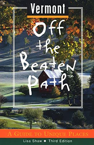 9780762703814: Vermont Off the Beaten Path: A Guide to Unique Places (Off the Beaten Path Series)