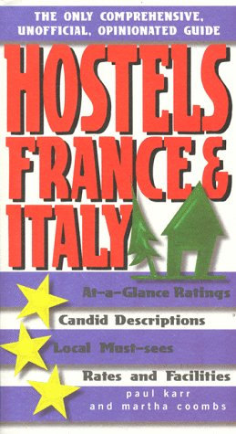 9780762703951: Hostels France & Italy: The Comprehensive, Unofficial, Opinionated Guide (Hostels Series)