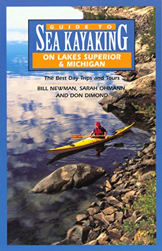 9780762704163: Guide to Sea Kayaking on Lakes Superior and Michigan: The Best Day Trips and Tours (Regional Sea Kayaking Series)