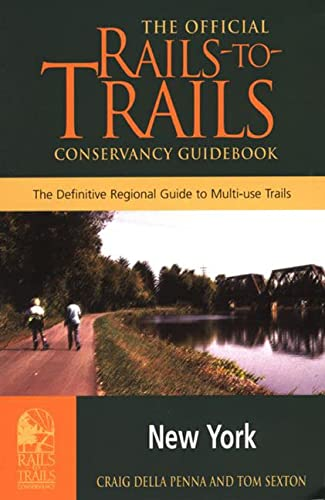 9780762704507: Rails-to-Trails New York: The Official Rails-to-Trails Conservancy Guidebook (Rails-to-Trails Series)