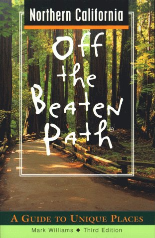 9780762704613: Northern California Off the Beaten Path: A Guide to Unique Places (Off the Beaten Path Series)