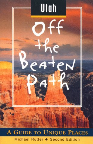 9780762704637: Utah Off the Beaten Path: A Guide to Unique Places (Off the Beaten Path Series)