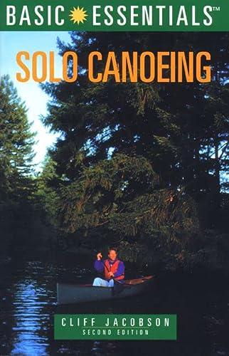 9780762705245: Basic Essentials® Solo Canoeing (Basic Essentials Series)