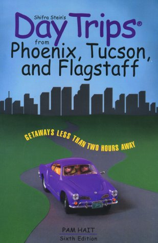 9780762705450: Day Trips from Phoenix, Tucson, and Flagstaff (Day Trips Series)