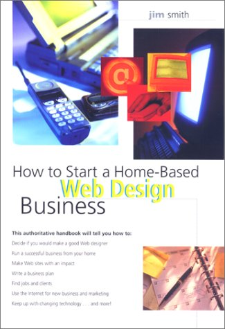 9780762705610: How to Start a Home-Based Web Design Business (Home-Based Business Series)