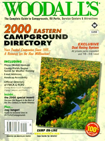 9780762705832: Woodall's 00 Eastern Campground Directory: The Complete Guide to Campgrounds, Rv Park, Service Centers & Attractions