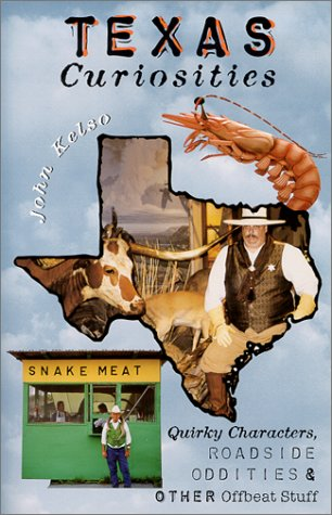 9780762706006: Texas Curiosities: Quirky Characters, Roadside Oddities & Other Offbeat Stuff (Curiosities Series)