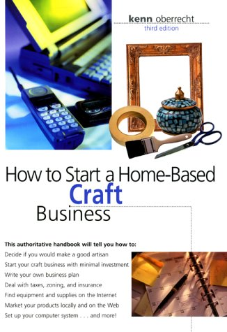 9780762706396: How to Start a Home-Based Craft Business, 3rd (Home-Based Business Series)