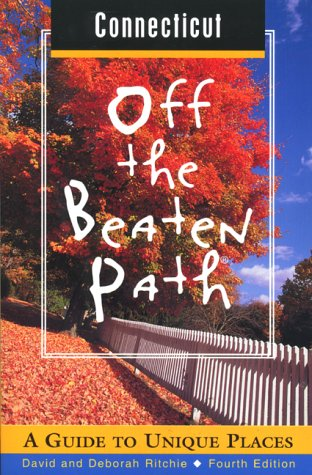 9780762706433: Connecticut Off the Beaten Path: A Guide to Unique Places (Off the Beaten Path Series)