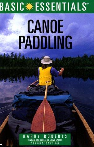 9780762706624: Basic Essentials Canoe Paddling, 2nd (Basic Essentials Series)