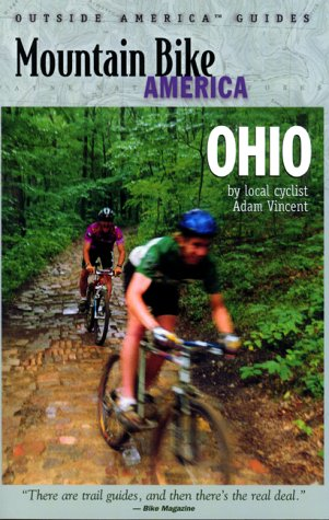 9780762706990: Mountain Bike America: Ohio: An Atlas of Ohio's Greatest Off-Road Bicycle Rides (Mountain Bike America Guides)