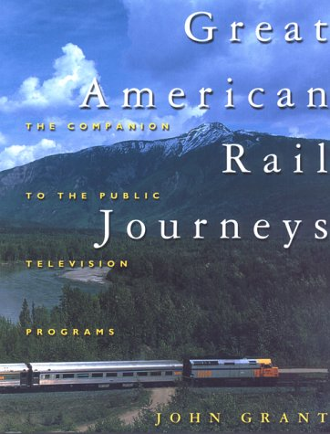 9780762707386: Great American Rail Journeys (Broadcast Tie-Ins)