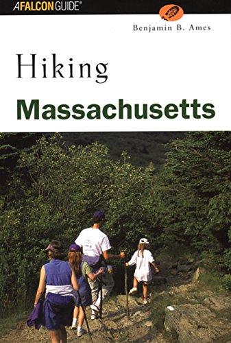 Hiking Massachusetts (State Hiking Guides Series): Benjamin B. Ames