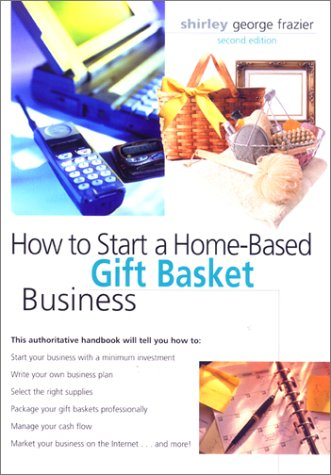 9780762707645 how to start a home based gift basket business 2nd 9780762707645 how to start a home based gift basket business 2nd home negle Image collections
