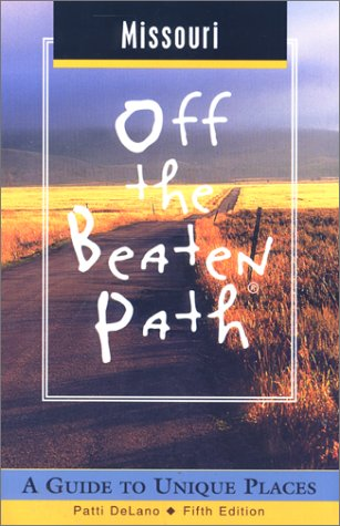 9780762707775: Missouri Off the Beaten Path: A Guide to Unique Places (Off the Beaten Path Series)