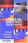 9780762708017: Choose the Southwest for Retirement, 3rd: Retirement Discoveries for Every Budget (Choose Retirement Series)