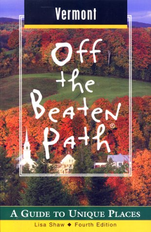 9780762708116: Vermont Off the Beaten Path: A Guide to Unique Places (Off the Beaten Path Series)