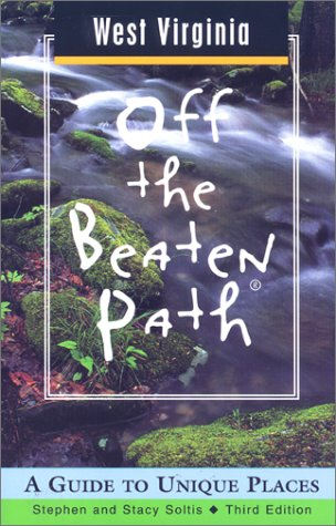 9780762708277: West Virginia Off the Beaten Path: A Guide to Unique Places (Off the Beaten Path Series)