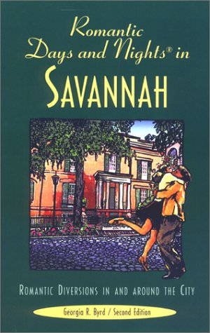 9780762708413: Romantic Days and Nights in Savannah: Romantic Diversions in and Around the City