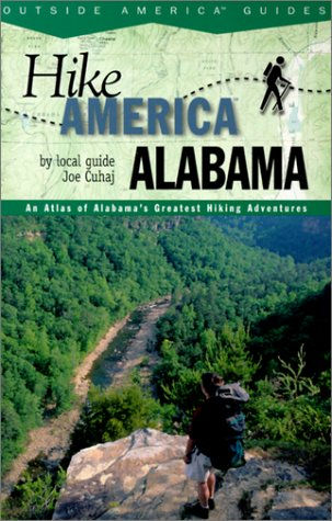 Alabama: An Atlas of Alabama's Greatest Hiking Adventures (Hike America)