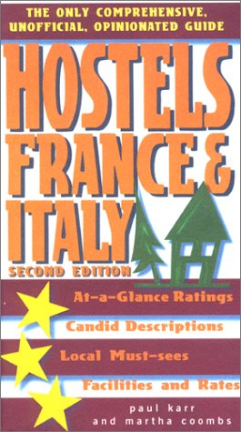 9780762708697: Hostels France & Italy, 2nd: The Only Comprehensive, Unofficial, Opinionated Guide (Hostels Series)