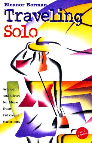 9780762708949: Traveling Solo: Advice and Ideas for More Than 250 Great Holidays