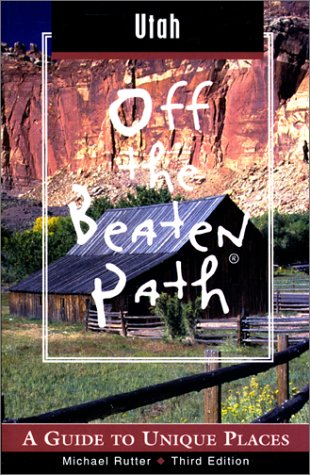 9780762709427: Utah Off the Beaten Path, 3rd: A Guide to Unique Places (Off the Beaten Path Series)
