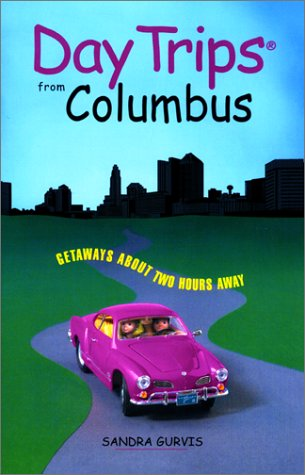 9780762709786: Day Trips from Columbus: Getaways Approximately Two Hours Away (Day Trips Series)