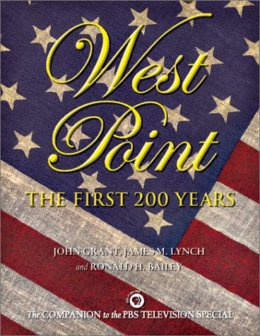 West Point: The First 200 Years (Broadcast Tie-Ins): Grant, John; Lynch, James M.; Bailey, Ronald H...