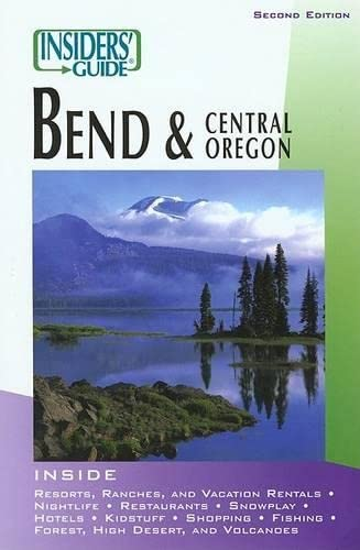 9780762710577: Insiders' Guide to Bend and Central Oregon, 2nd (Insiders' Guide Series)