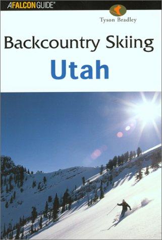 9780762710676: Backcountry Skiing Utah (Falcon Guides Backcountry Skiing)