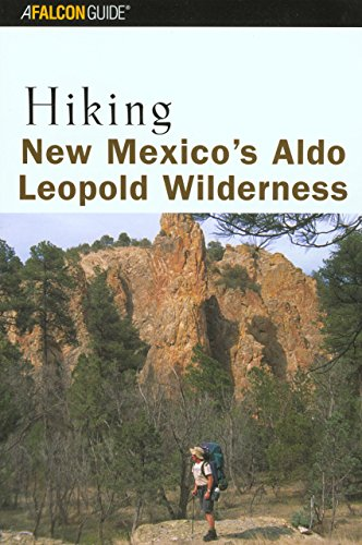 9780762711031: Hiking New Mexico's Aldo Leopold Wilderness (Regional Hiking Series)