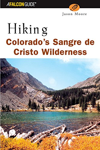 Hiking Colorados Sangre de Cristo Wilderness (Regional: Lyons Press