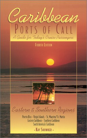 9780762711772: Caribbean Ports of Call: Eastern and Southern Regions, 4th: A Guide for Today's Cruise Passengers (Caribbean Ports of Call Series)
