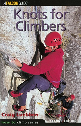 9780762712182: Knots for Climbers, 2nd (How To Climb Series)