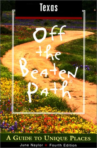 9780762712441: Texas Off the Beaten Path, 4th: A Guide to Unique Places (Off the Beaten Path Series)