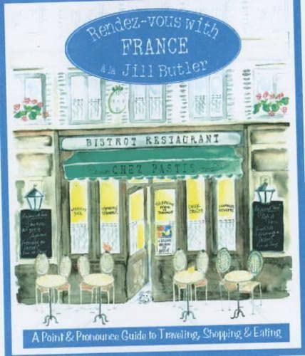 Rendez-vous with France: A Point And Pronounce Guide To Traveling, Shopping, And Eating: Butler, ...