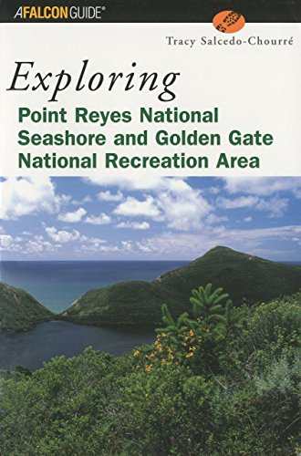 9780762722136: Exploring Point Reyes National Seashore and Golden Gate National Recreation Area (Exploring Series)