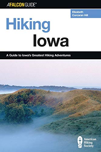 9780762722402: Hiking Iowa: A Guide To Iowa's Greatest Hiking Adventures (State Hiking Guides Series)